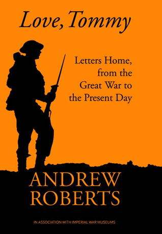 Love, Tommy: War Letters from the Frontline 1914-2010
