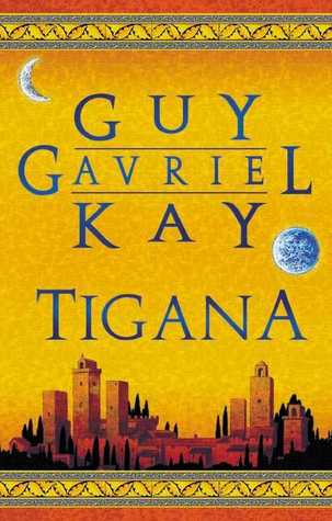 Tigana by Guy Gavriel Kay