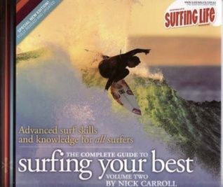 The Complete Guide To Surfing Your Best