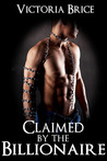Claimed by the Billionaire: A Gay BDSM Erotic Romance (Sold to the Billionaire, #3)