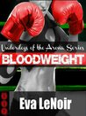 Bloodweight (Underdogs of the Arena, #1)
