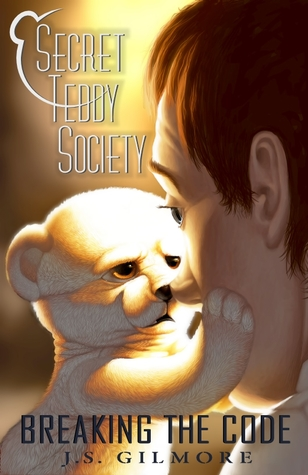 Secret Teddy Society by J.S. Gilmore