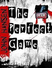 The Perfect Game by John  Hansen