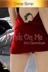 Hands On Me by Kim Carmichael