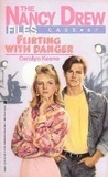 Flirting with Danger (Nancy Drew: Files, #47)