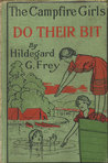 The Camp Fire Girls Do Their Bit; Or, Over the Top With the W... by Hildegard G. Frey