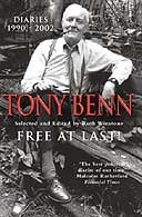 Free at Last! Diaries 1991-2001 by Tony Benn