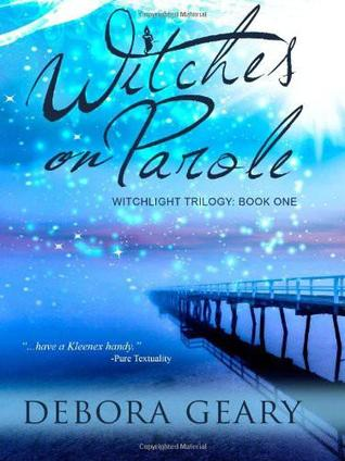Witches on Parole by Debora Geary
