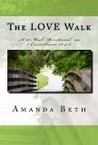 The LOVE Walk: A 15 - Week Devotional on 1 Corinthians 13:4-8