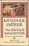 Witches, Ogres, and The Devil's Daughter: Encounters with Evil in Fairy Tales