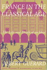 France   The Classical Age   The Life And Death Of An Ideal
