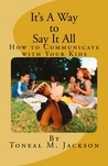 It's A Way to Say It All (Volume 2): How to Communicate with Your Kids