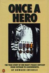 Once a Hero: The True Story of One Man's Tragic Oddessy from Vietnam to Leavenworth