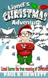 Lionel's Christmas Adventure: Lionel Learns the True Meaning of Christmas (Lionel's Grand Adventure)