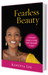 Fearless Beauty: A Guide to Living Bold, Beautiful & Free
