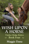 Wish Upon a Horse (Timber Ridge Riders, #4)