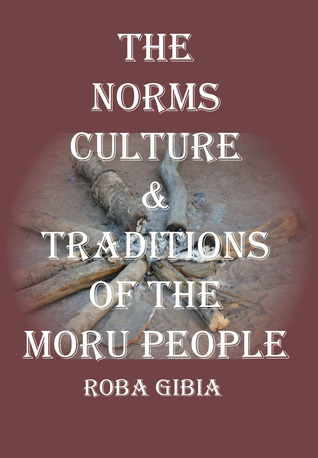 The Norms, Culture & Traditions of the Moru People Roba Gibia