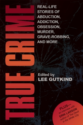 True Crime by Lee Gutkind