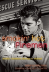 Smokin' Hot Firemen: Erotic Romance Stories for Women