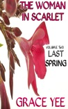Last Spring (The Woman in Scarlet #2)