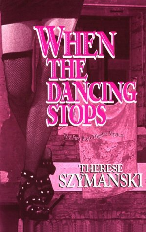 When the Dancing Stops by Therese Szymanski