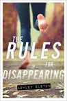 The Rules for Disappearing (The Rules for Disappearing, #1)