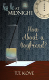 How About a Boyfriend? by T.T. Kove
