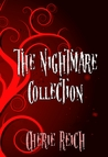 The Nightmare Collection by Cherie Reich