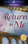 Return to Me by Morgan O'Neill