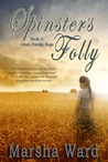 Spinster's Folly (The Owen Family Saga, #4)