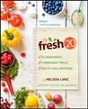 The Fresh 20 Cookbook: 20 ingredients = 5 healthy and delicious weeknight dinners