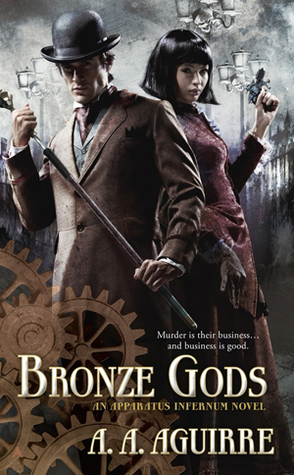 Review: Bronze Gods by A.A. Aguirre (Apparatus Infernum #1)