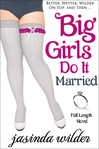 Big Girls Do It Married (Big Girls Do, #5)
