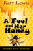 A Fool And Her Honey by Katy Lewis