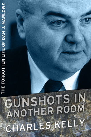 Download online for free Gunshots in Another Room: The Forgotten Life of Dan J. Marlowe RTF by Charles   Kelly