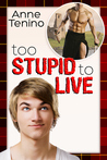 Too Stupid to Live (Romancelandia #1)