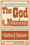 The God Of The Mundane