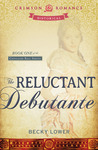 The Reluctant Debutante (Cotillion Ball Series, #1)