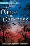 A Dance with Darkness by Courtney Allison Moulton