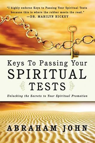 Keys to Passing Your Spiritual Test: Unlocking the Secrets to Your Spiritual Promotion