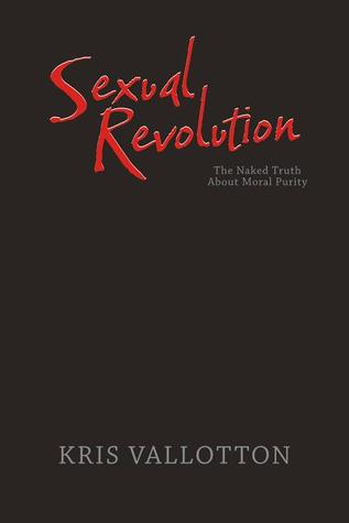 Sexual Revolution: The Naked Truth about Moral Purity