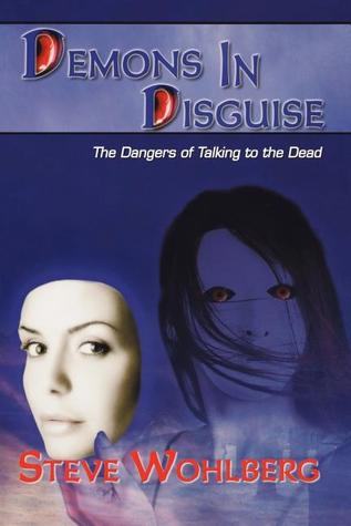 Demons in Disguise by Steve Wohlberg