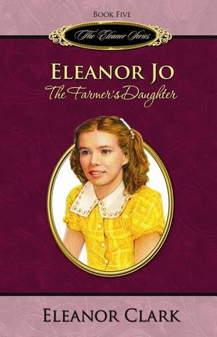 Eleanor Jo: The Farmer's Daughter (Eleanor, #5)