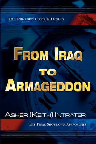 From Iraq to Armageddon: The Final Showdown Approaches