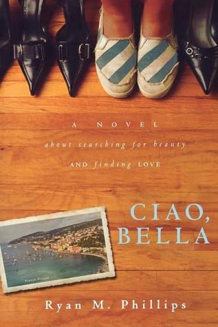 Ciao, Bella by Ryan M. Phillips