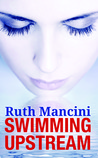 Swimming Upstream by Ruth Mancini