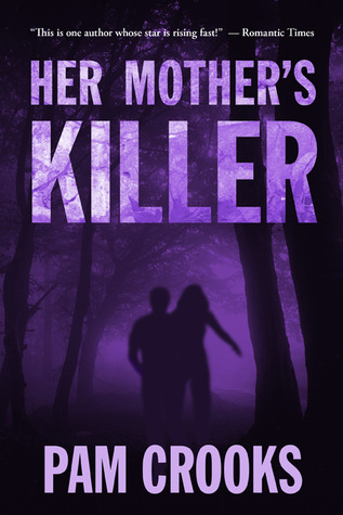 Her Mother's Killer by Pam Crooks