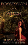 Possession of a Witch (The Savannah Coven #5)