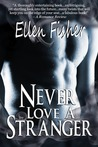 Never Love a Stranger by Ellen Fisher