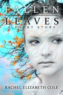 Fallen Leaves: A Short Story